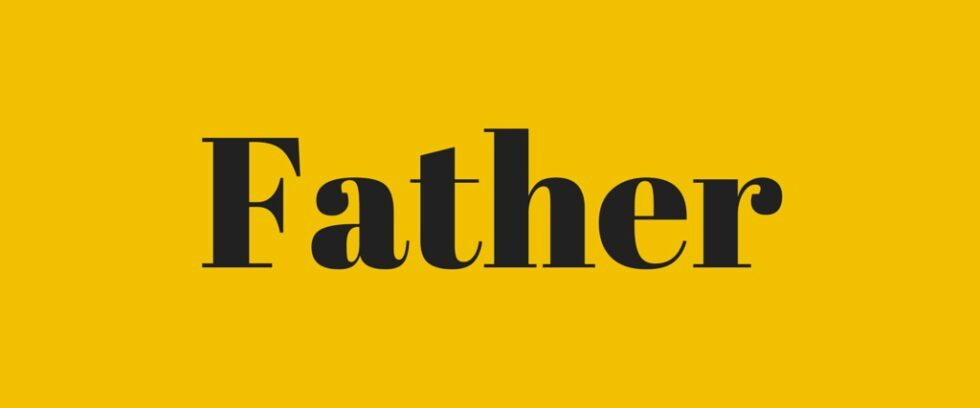 Fathers – Their Role and Their Heritage